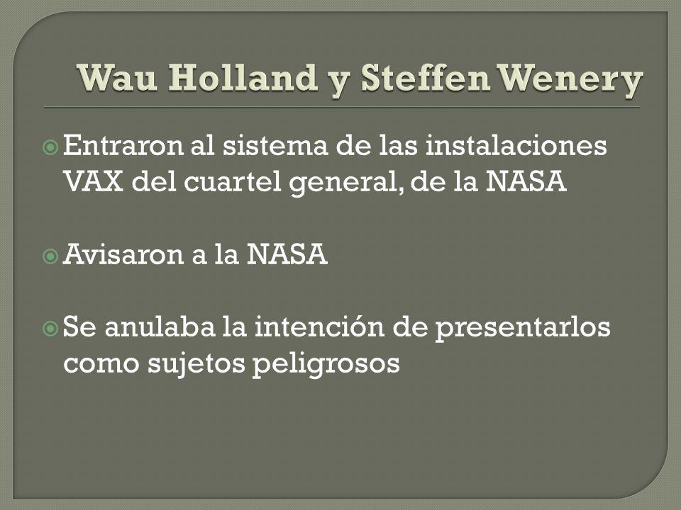 Entraron al sistema de las instalaciones VAX del cuartel general, de la NASA Avisaron a la NASA Se anulaba la intención de presentarlos como sujetos p