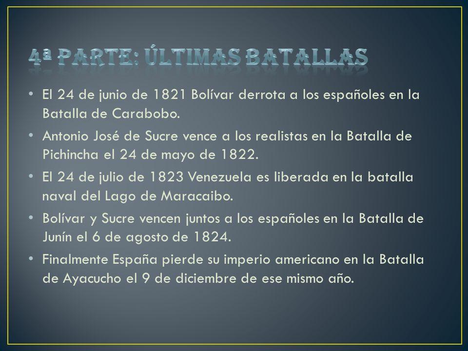 El 24 de junio de 1821 Bolívar derrota a los españoles en la Batalla de Carabobo. Antonio José de Sucre vence a los realistas en la Batalla de Pichinc