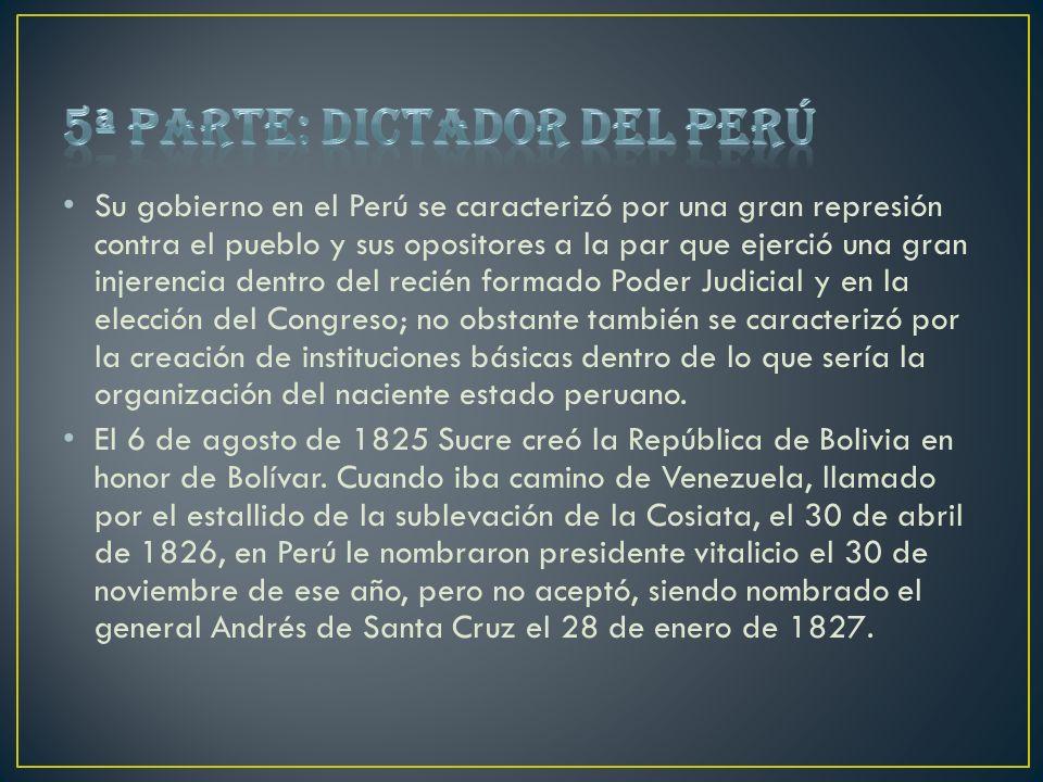Su gobierno en el Perú se caracterizó por una gran represión contra el pueblo y sus opositores a la par que ejerció una gran injerencia dentro del rec