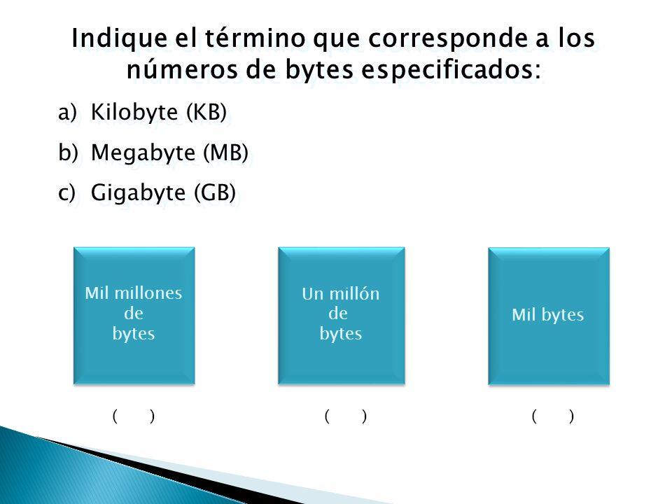 1 Gigabyte 1,073,741,824 K 1,000 Megabytes 10,000 Kilobytes ¿Cuál de los siguientes valores no es igual a los demás?