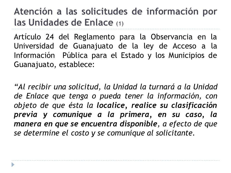 Atención a las solicitudes de información por las Unidades de Enlace (1) Artículo 24 del Reglamento para la Observancia en la Universidad de Guanajuat