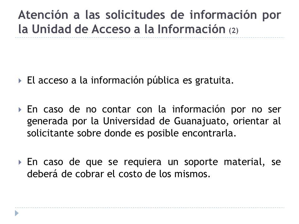 Atención a las solicitudes de información por la Unidad de Acceso a la Información (2) El acceso a la información pública es gratuita.