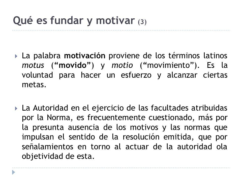 Qué es fundar y motivar (3) La palabra motivación proviene de los términos latinos motus (movido) y motio (movimiento). Es la voluntad para hacer un e