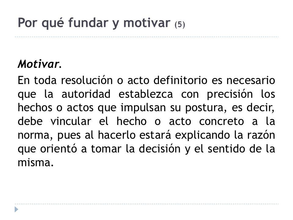 Por qué fundar y motivar (5) Motivar.
