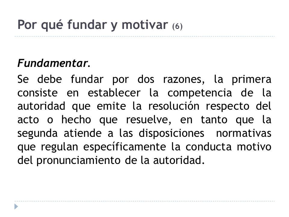 Por qué fundar y motivar (6) Fundamentar.