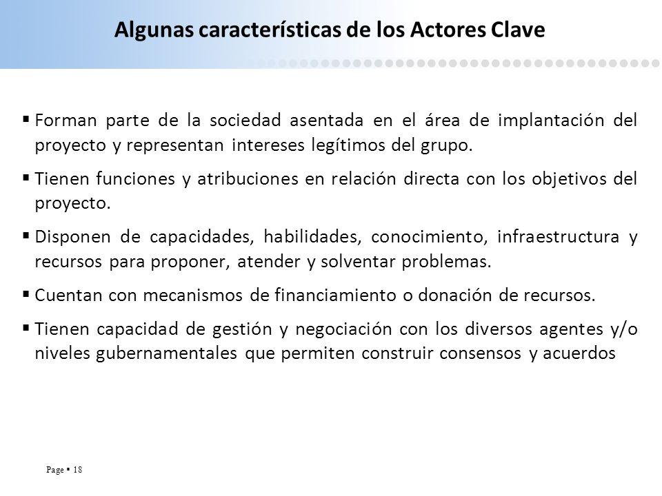Page 18 Algunas características de los Actores Clave Forman parte de la sociedad asentada en el área de implantación del proyecto y representan intere
