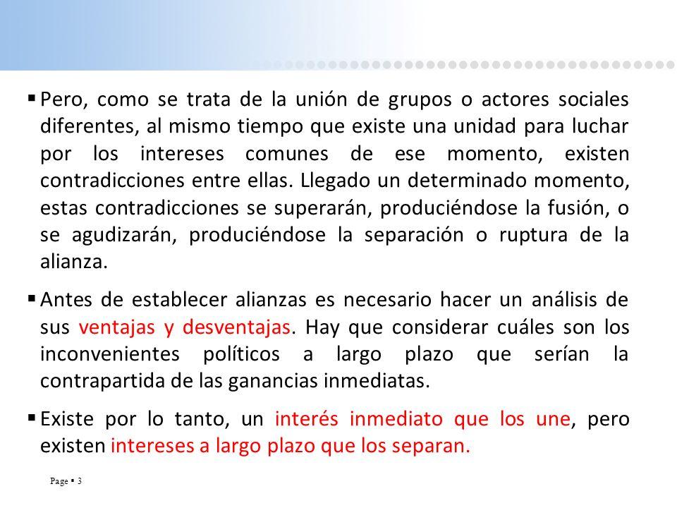 Page 3 Pero, como se trata de la unión de grupos o actores sociales diferentes, al mismo tiempo que existe una unidad para luchar por los intereses co