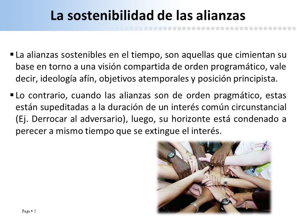 Page 5 La sostenibilidad de las alianzas La alianzas sostenibles en el tiempo, son aquellas que cimientan su base en torno a una visión compartida de