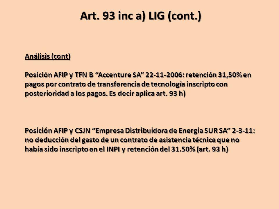 Análisis (cont) Posición AFIP y TFN B Accenture SA 22-11-2006: retención 31,50% en pagos por contrato de transferencia de tecnología inscripto con pos