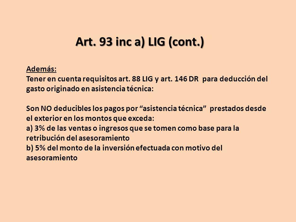 Además: Tener en cuenta requisitos art. 88 LIG y art. 146 DR para deducción del gasto originado en asistencia técnica: Son NO deducibles los pagos por