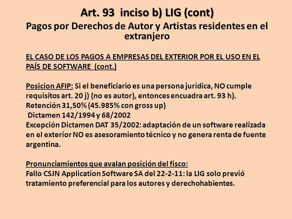 EL CASO DE LOS PAGOS A EMPRESAS DEL EXTERIOR POR EL USO EN EL PAÍS DE SOFTWARE (cont.) Posicion AFIP: Si el beneficiario es una persona jurídica, NO c