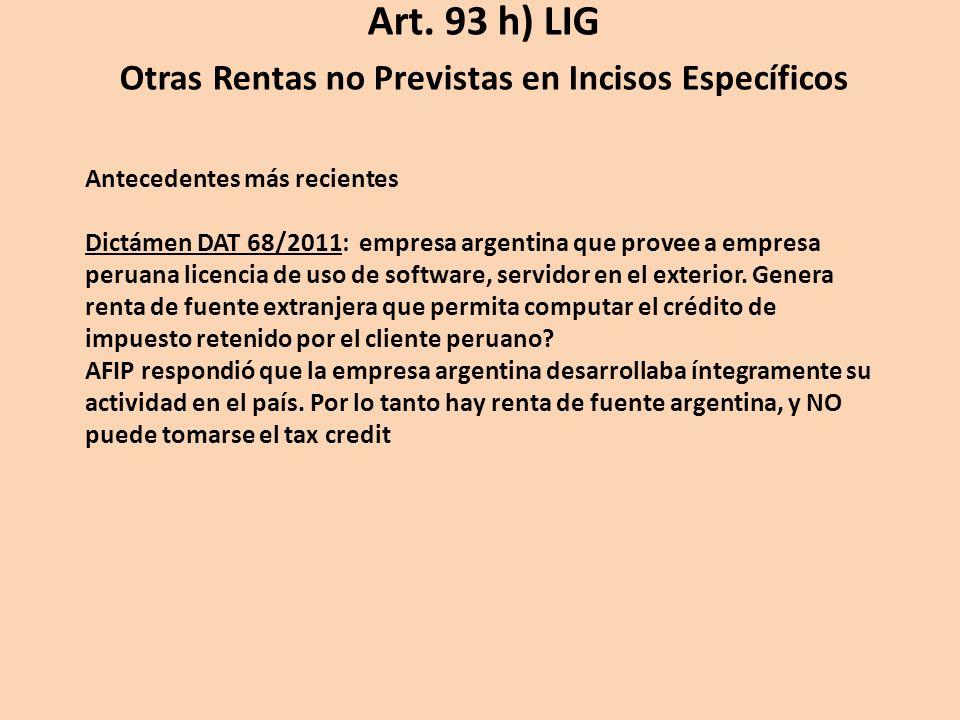 Antecedentes más recientes Dictámen DAT 68/2011: empresa argentina que provee a empresa peruana licencia de uso de software, servidor en el exterior.