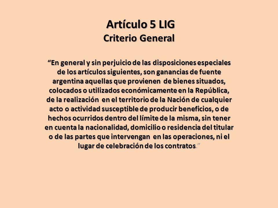 Artículo 5 LIG Criterio General Artículo 5 LIG Criterio General En general y sin perjuicio de las disposiciones especiales de los artículos siguientes