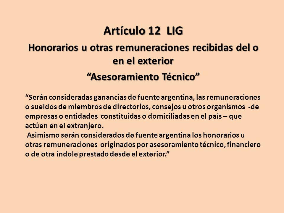 Serán consideradas ganancias de fuente argentina, las remuneraciones o sueldos de miembros de directorios, consejos u otros organismos -de empresas o