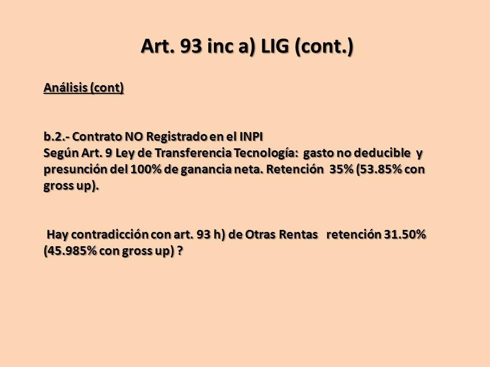Análisis (cont) b.2.- Contrato NO Registrado en el INPI Según Art. 9 Ley de Transferencia Tecnología: gasto no deducible y presunción del 100% de gana