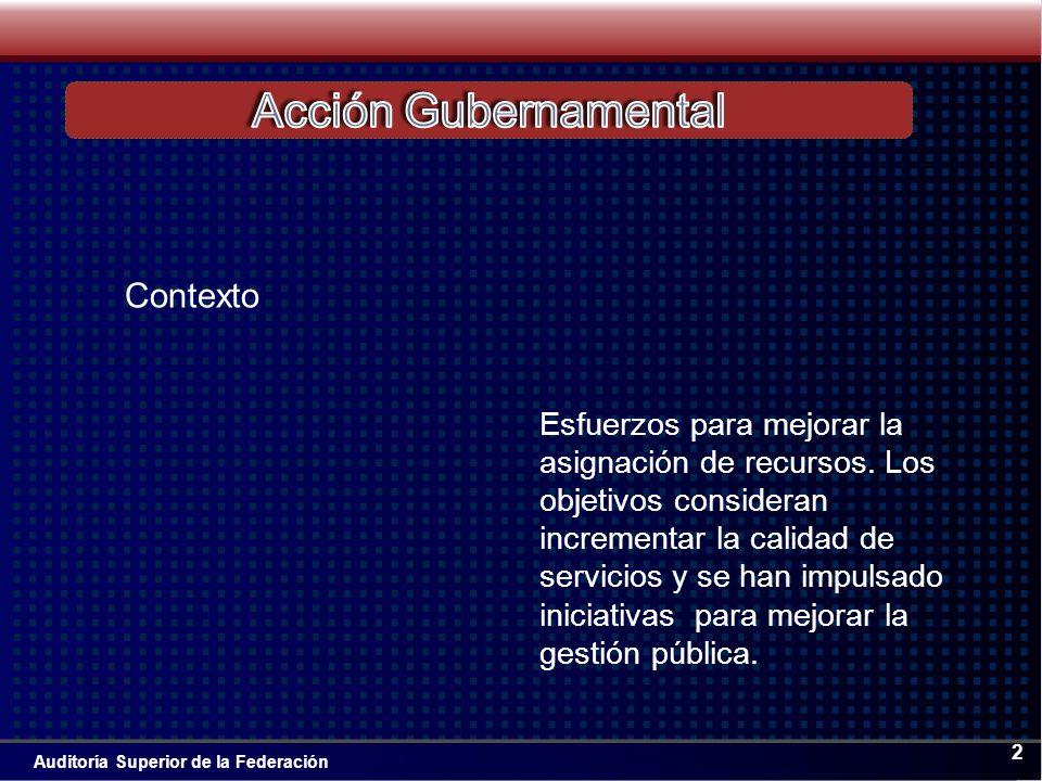 Auditoría Superior de la Federación 2 Esfuerzos para mejorar la asignación de recursos.