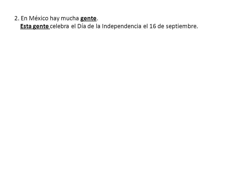 En México hay mucha gente que celebra el Día de la Independencia el 16 de septiembre.