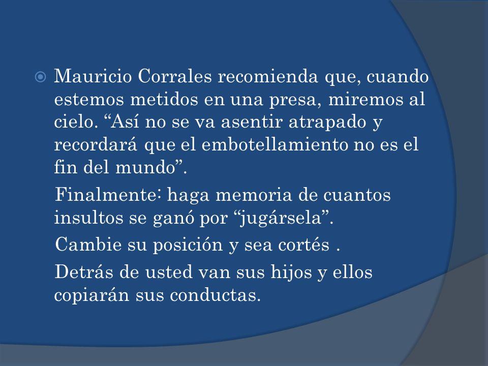 Mauricio Corrales recomienda que, cuando estemos metidos en una presa, miremos al cielo.