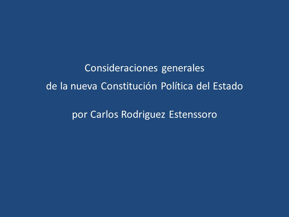 Consideraciones generales de la nueva Constitución Política del Estado por Carlos Rodriguez Estenssoro