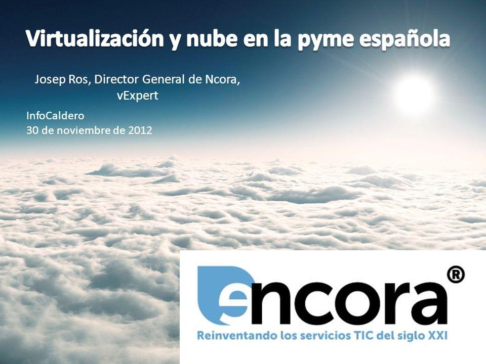 InfoCaldero 30 de noviembre de 2012 Josep Ros, Director General de Ncora, vExpert