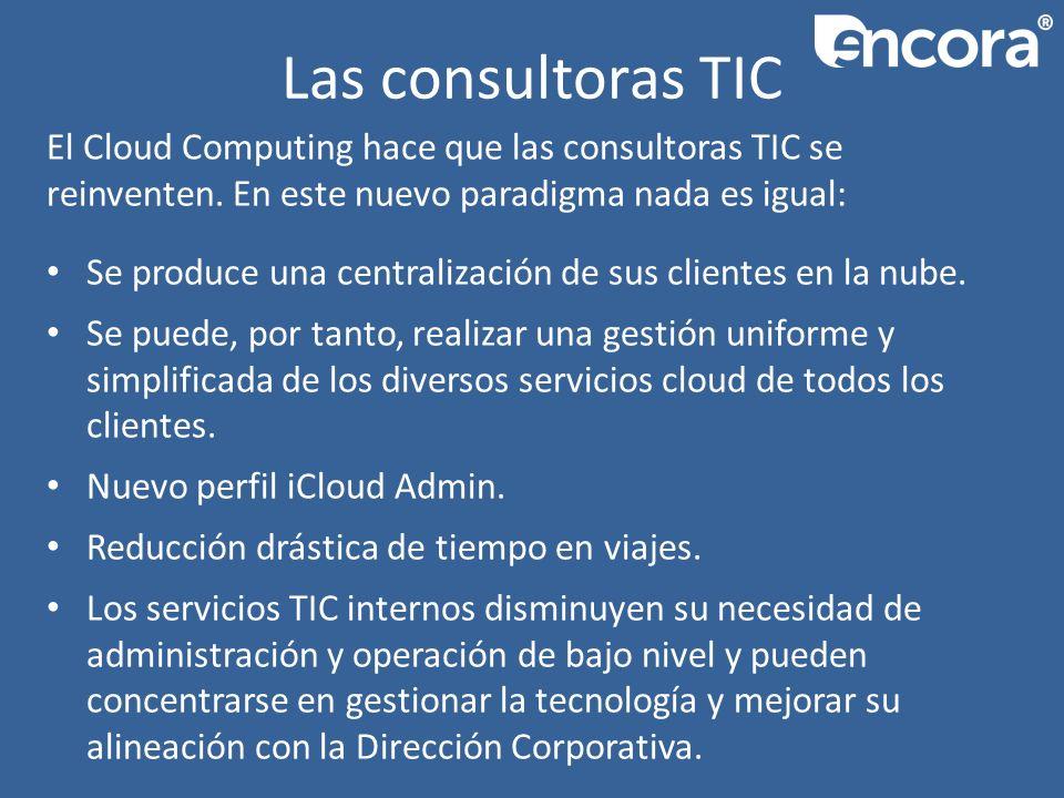 Las consultoras TIC El Cloud Computing hace que las consultoras TIC se reinventen.