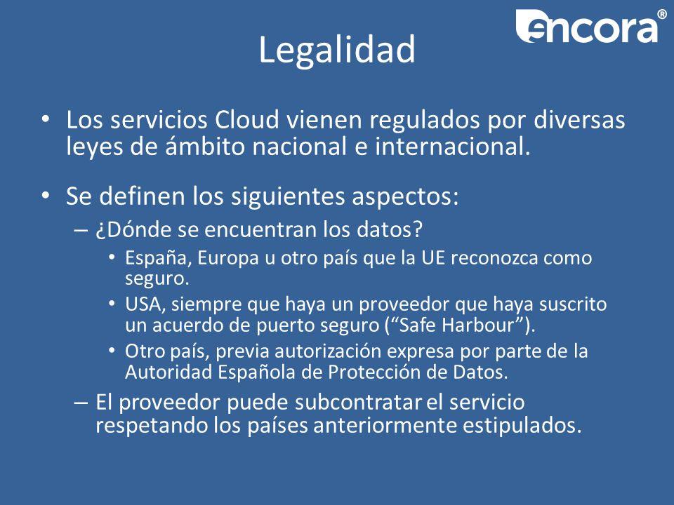 Legalidad Los servicios Cloud vienen regulados por diversas leyes de ámbito nacional e internacional.