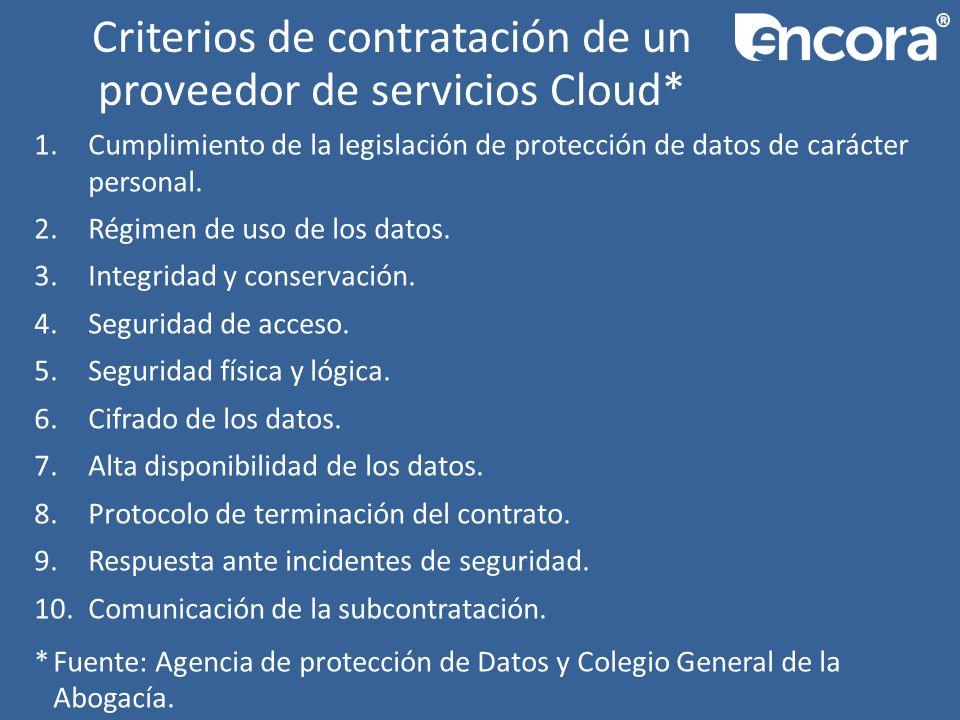Criterios de contratación de un proveedor de servicios Cloud* 1.Cumplimiento de la legislación de protección de datos de carácter personal.