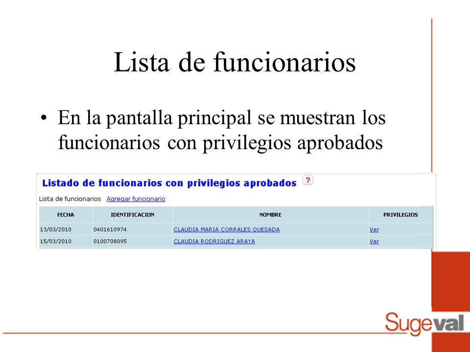 Pasos para registrar un privilegio para un funcionario Registrar los datos del funcionario Registrar los privilegios (Ventanilla/Firma) (Individual/Mancomunado).
