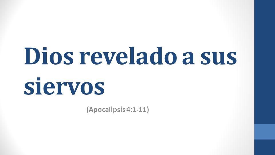 Dios revelado a sus siervos (Apocalipsis 4:1-11)