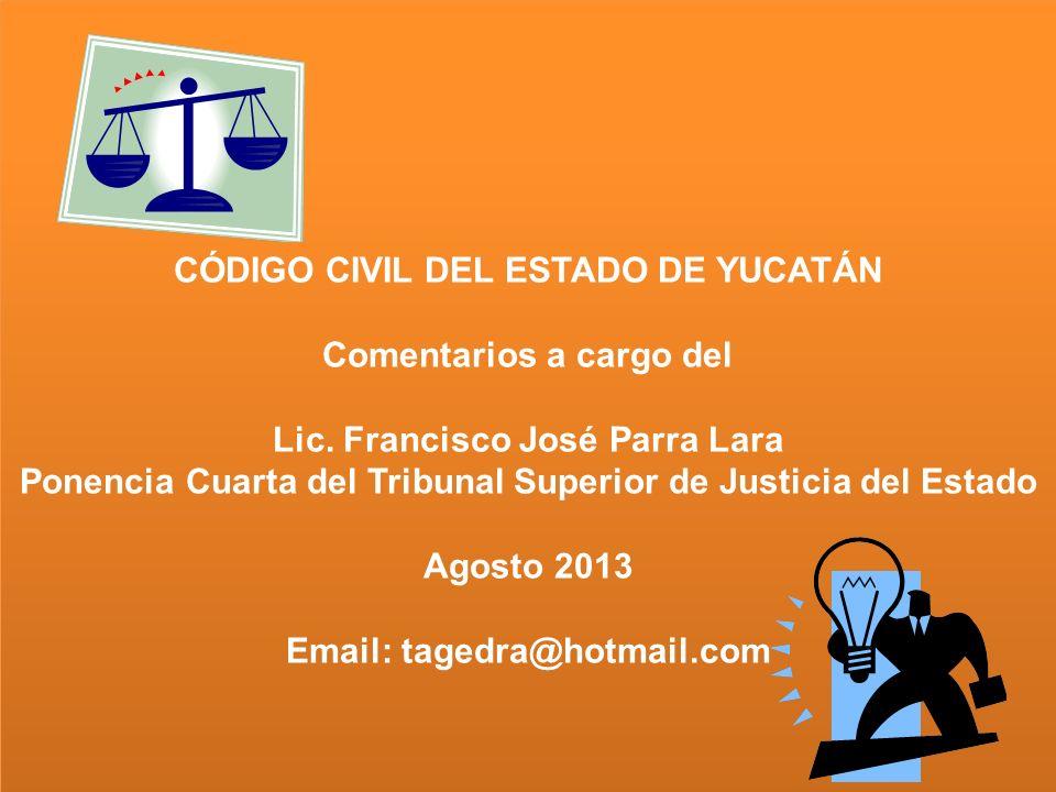 CÓDIGO CIVIL DEL ESTADO DE YUCATÁN Comentarios a cargo del Lic.