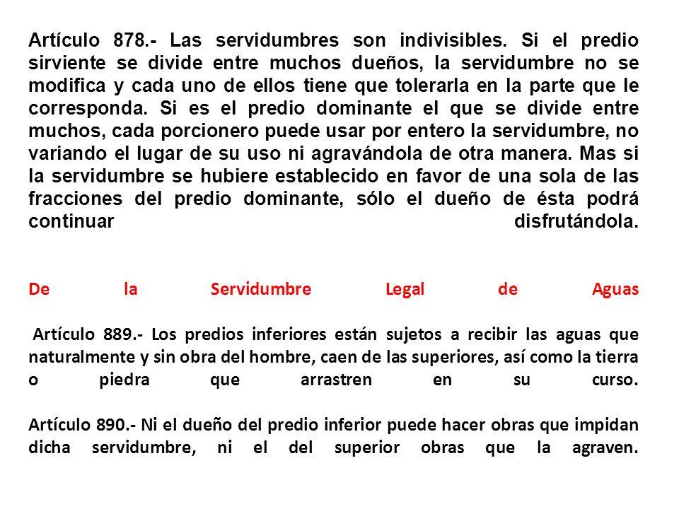 Artículo 878.- Las servidumbres son indivisibles.