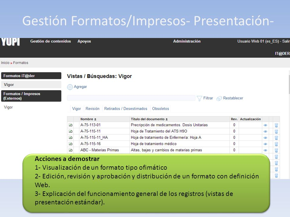 Gestión Formatos/Impresos- Presentación- Acciones a demostrar 1- Visualización de un formato tipo ofimático 2- Edición, revisión y aprobación y distri