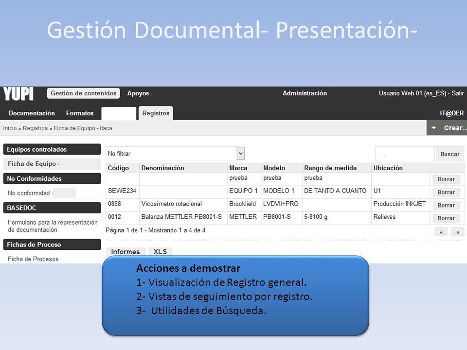 Gestión Documental- Presentación- Acciones a demostrar 1- Visualización de Registro general. 2- Vistas de seguimiento por registro. 3- Utilidades de B