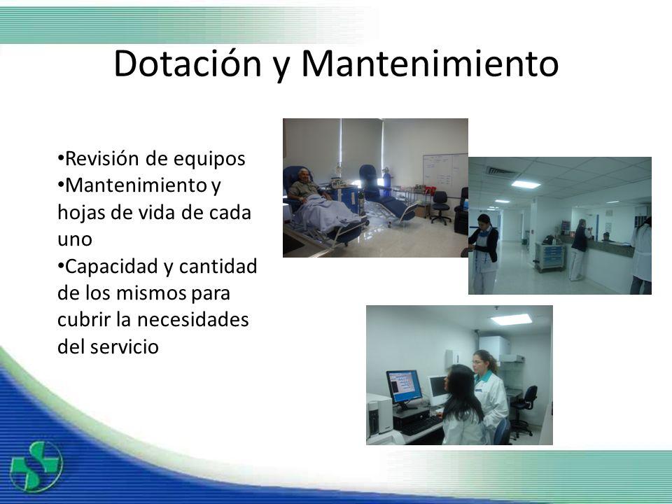 Dotación y Mantenimiento Revisión de equipos Mantenimiento y hojas de vida de cada uno Capacidad y cantidad de los mismos para cubrir la necesidades d