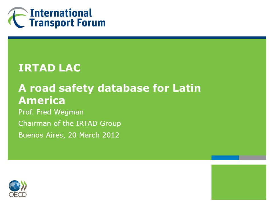 IRTAD LAC A road safety database for Latin America Prof.