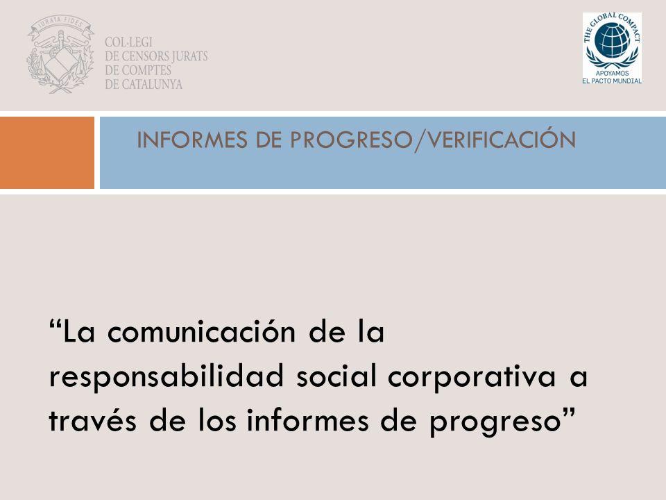 INFORMES DE PROGRESO/VERIFICACIÓN La comunicación de la responsabilidad social corporativa a través de los informes de progreso