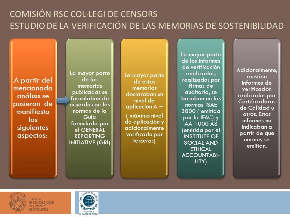 COMISIÓN RSC COL·LEGI DE CENSORS ESTUDIO DE LA VERIFICACIÓN DE LAS MEMORIAS DE SOSTENIBILIDAD A partir del mencionado análisis se pusieron de manifies