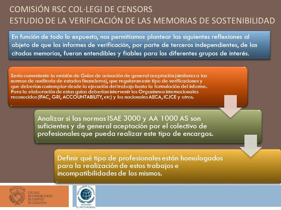COMISIÓN RSC COL·LEGI DE CENSORS ESTUDIO DE LA VERIFICACIÓN DE LAS MEMORIAS DE SOSTENIBILIDAD En función de todo lo expuesto, nos permitíamos plantear
