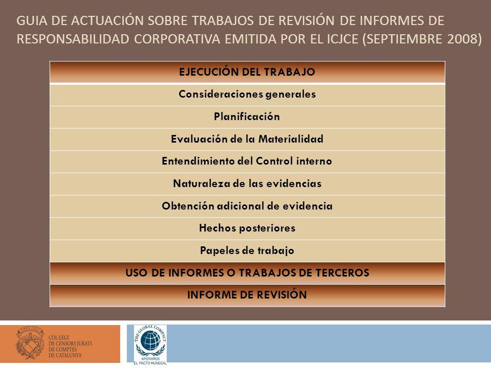 GUIA DE ACTUACIÓN SOBRE TRABAJOS DE REVISIÓN DE INFORMES DE RESPONSABILIDAD CORPORATIVA EMITIDA POR EL ICJCE (SEPTIEMBRE 2008) EJECUCIÓN DEL TRABAJO C
