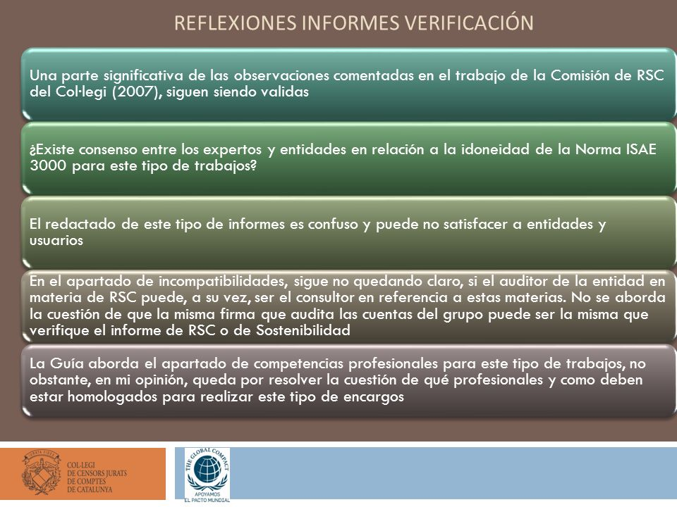REFLEXIONES INFORMES VERIFICACIÓN Una parte significativa de las observaciones comentadas en el trabajo de la Comisión de RSC del Col·legi (2007), sig