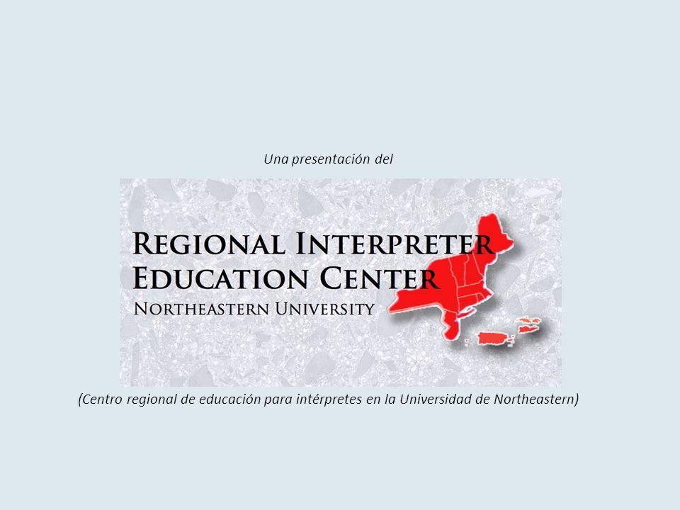 Una presentación del (Centro regional de educación para intérpretes en la Universidad de Northeastern)