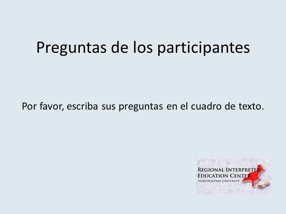 Preguntas de los participantes Por favor, escriba sus preguntas en el cuadro de texto.