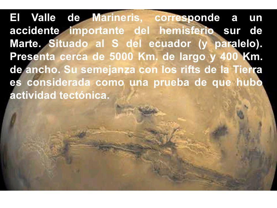 El Valle de Marineris, corresponde a un accidente importante del hemisferio sur de Marte. Situado al S del ecuador (y paralelo). Presenta cerca de 500