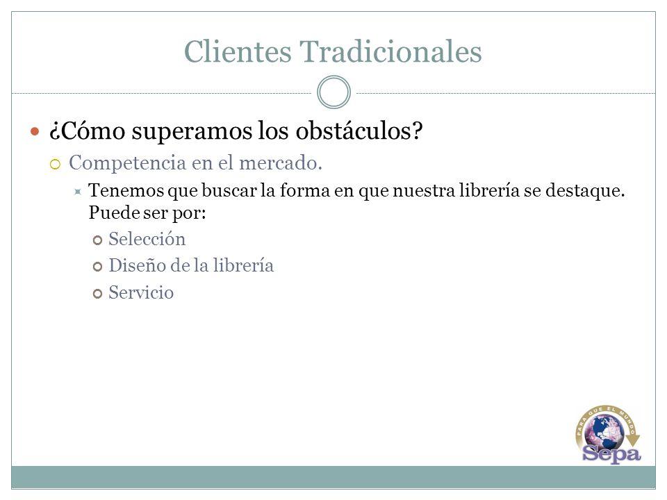 Clientes Tradicionales ¿Cómo superamos los obstáculos.