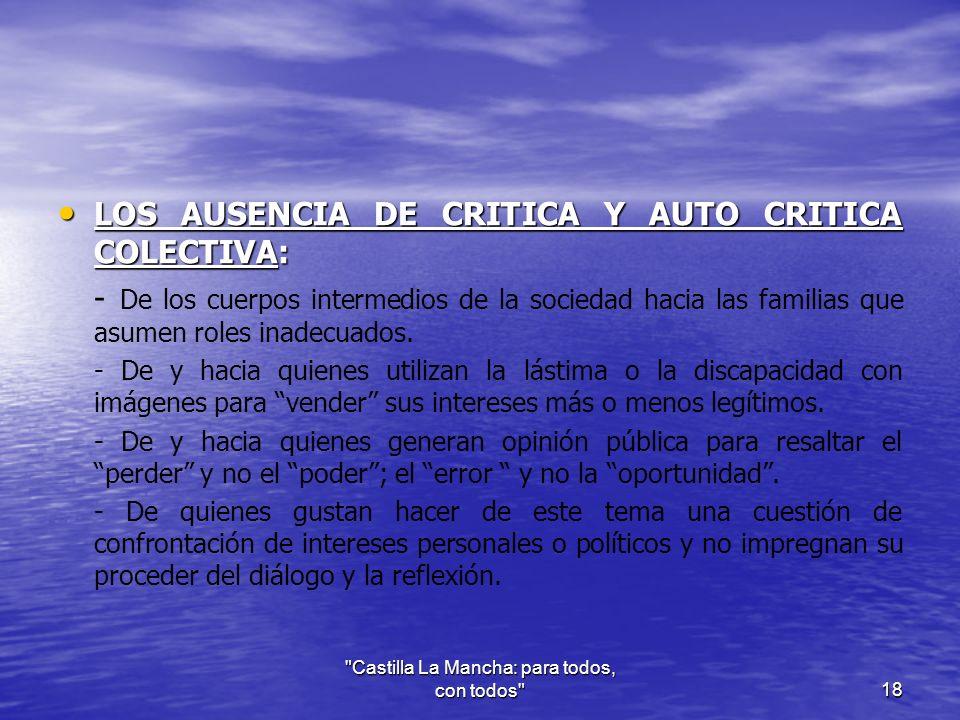 LOS AUSENCIA DE CRITICA Y AUTO CRITICA COLECTIVA: LOS AUSENCIA DE CRITICA Y AUTO CRITICA COLECTIVA: - De los cuerpos intermedios de la sociedad hacia las familias que asumen roles inadecuados.