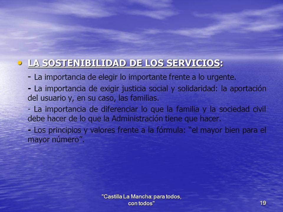 LA SOSTENIBILIDAD DE LOS SERVICIOS: LA SOSTENIBILIDAD DE LOS SERVICIOS: - La importancia de elegir lo importante frente a lo urgente.