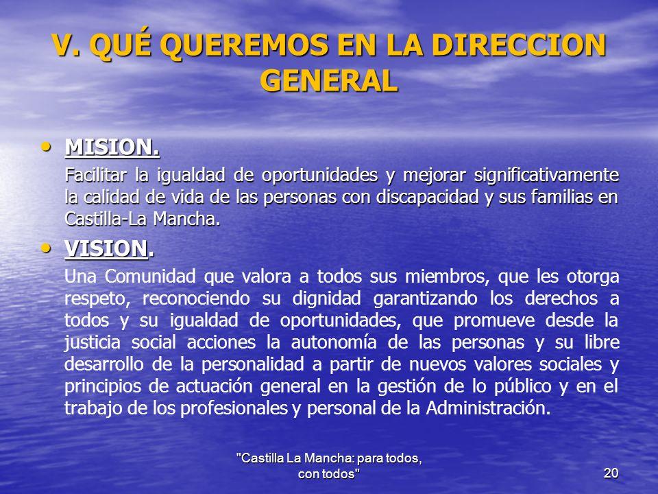 V. QUÉ QUEREMOS EN LA DIRECCION GENERAL MISION. MISION.