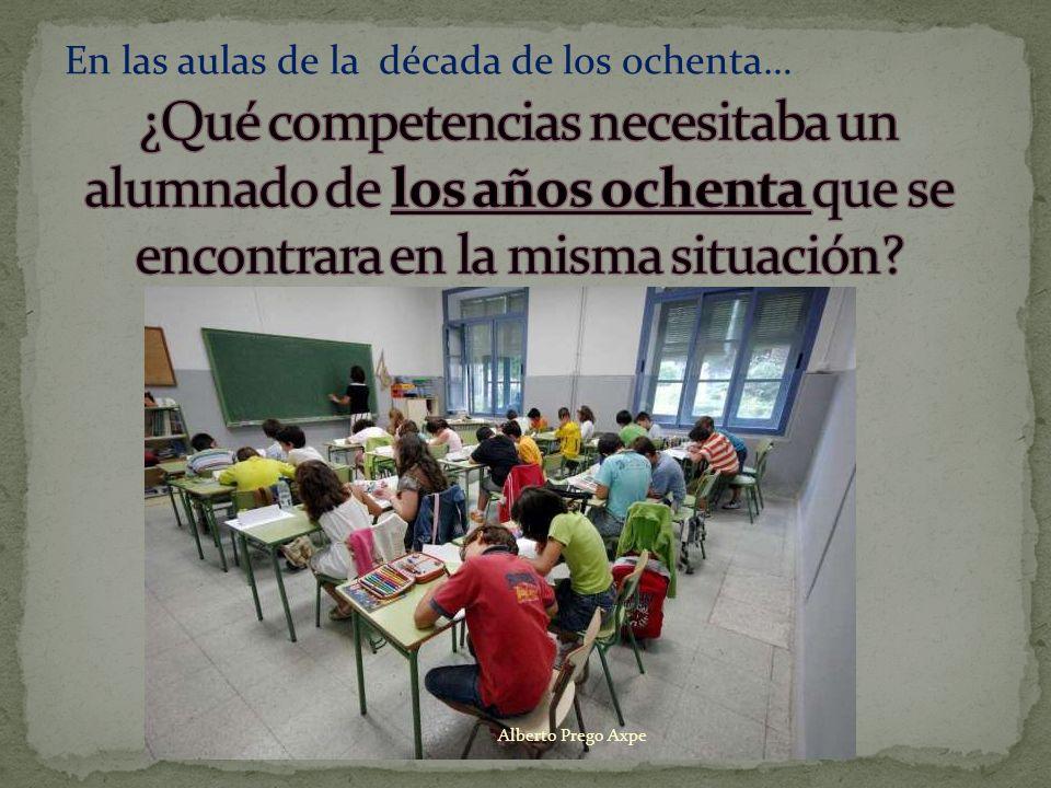 Alberto Prego Axpe En las aulas de la década de los ochenta…