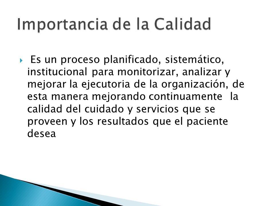 Es un proceso planificado, sistemático, institucional para monitorizar, analizar y mejorar la ejecutoria de la organización, de esta manera mejorando