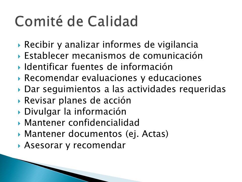 Recibir y analizar informes de vigilancia Establecer mecanismos de comunicación Identificar fuentes de información Recomendar evaluaciones y educacion